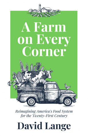 SPF graduate David Lange explores America's food systems in his new book 'A Farm on Every Corner'